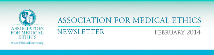 Association for Medical Ethics Newsletter - February 2014